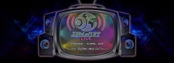 Flyer Schlaflos Live - Techno, Tulpen und Getanze 2021-04-13 19:00:00Z