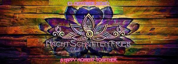 Flyer NachtSchattenTrieb 2020 - A Happy Moment Together 2020-10-10 22:00:00Z