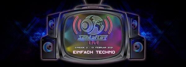 Flyer Schlaflos Live w/ Einfach Techno 2021-02-13 21:00:00
